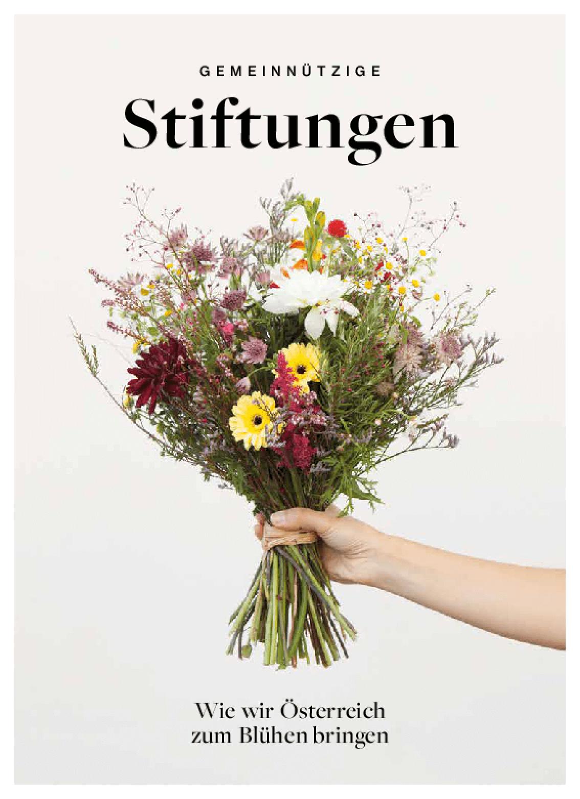 Gemeinnützige Stiftungen : Wie Wir Österreich Zum Blühen Bringen