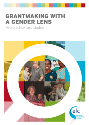 Grantmaking With A Gender Lens : Five Practice Case Studies