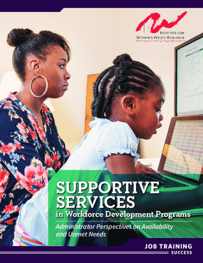 Supportive Services in Workforce Development Programs: Administrator Perspectives on Availability and Unmet Needs