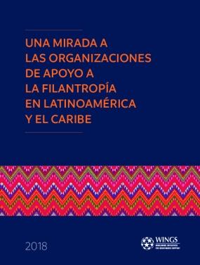 Una Mirada a las Organizaciones de Apoyo a la Filantropía en Latinoamérica y el Caribe