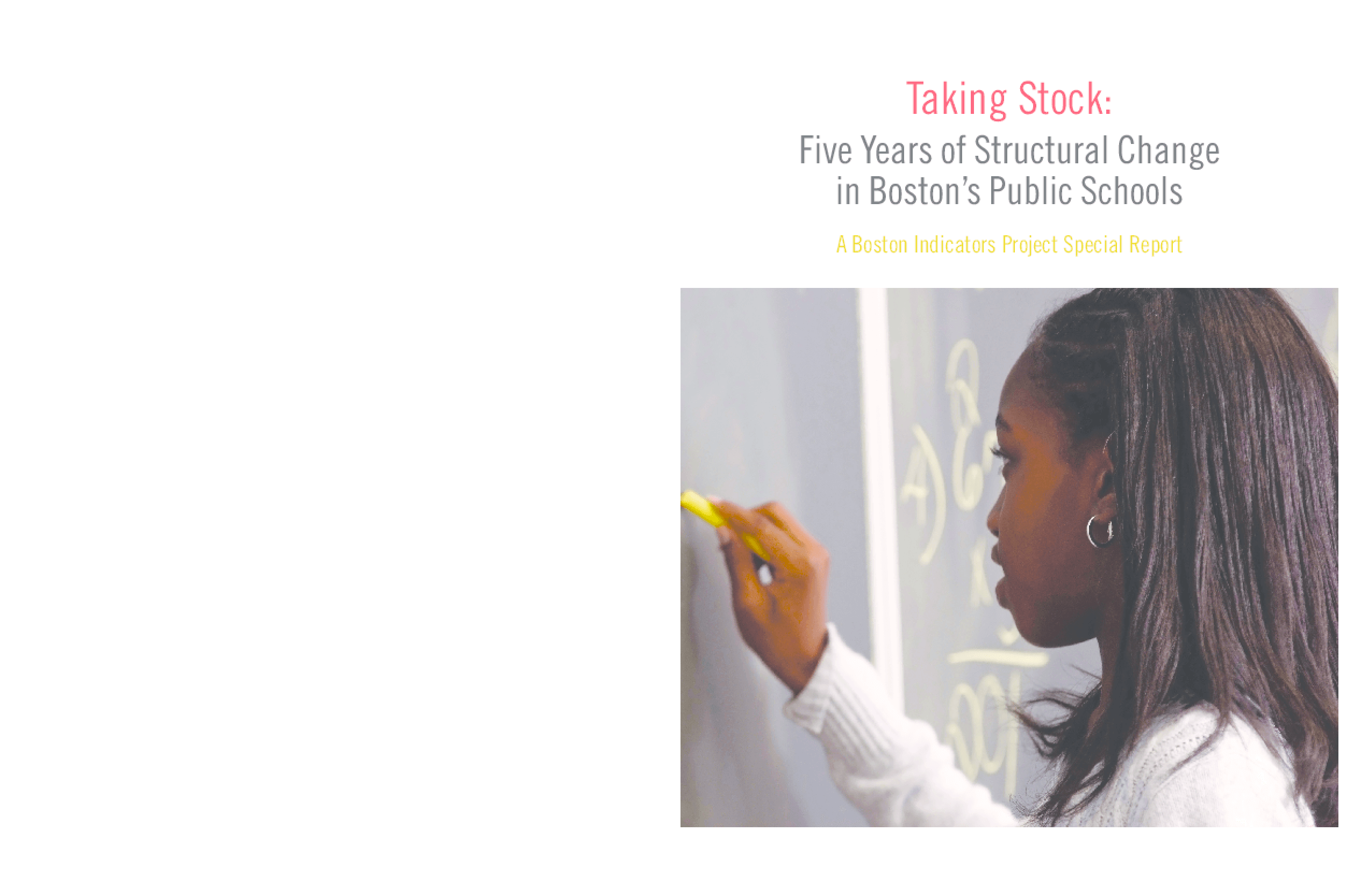 Taking Stock: Five Years of Structural Change in Boston's Public Schools, A Boston Indicators Project Special Report