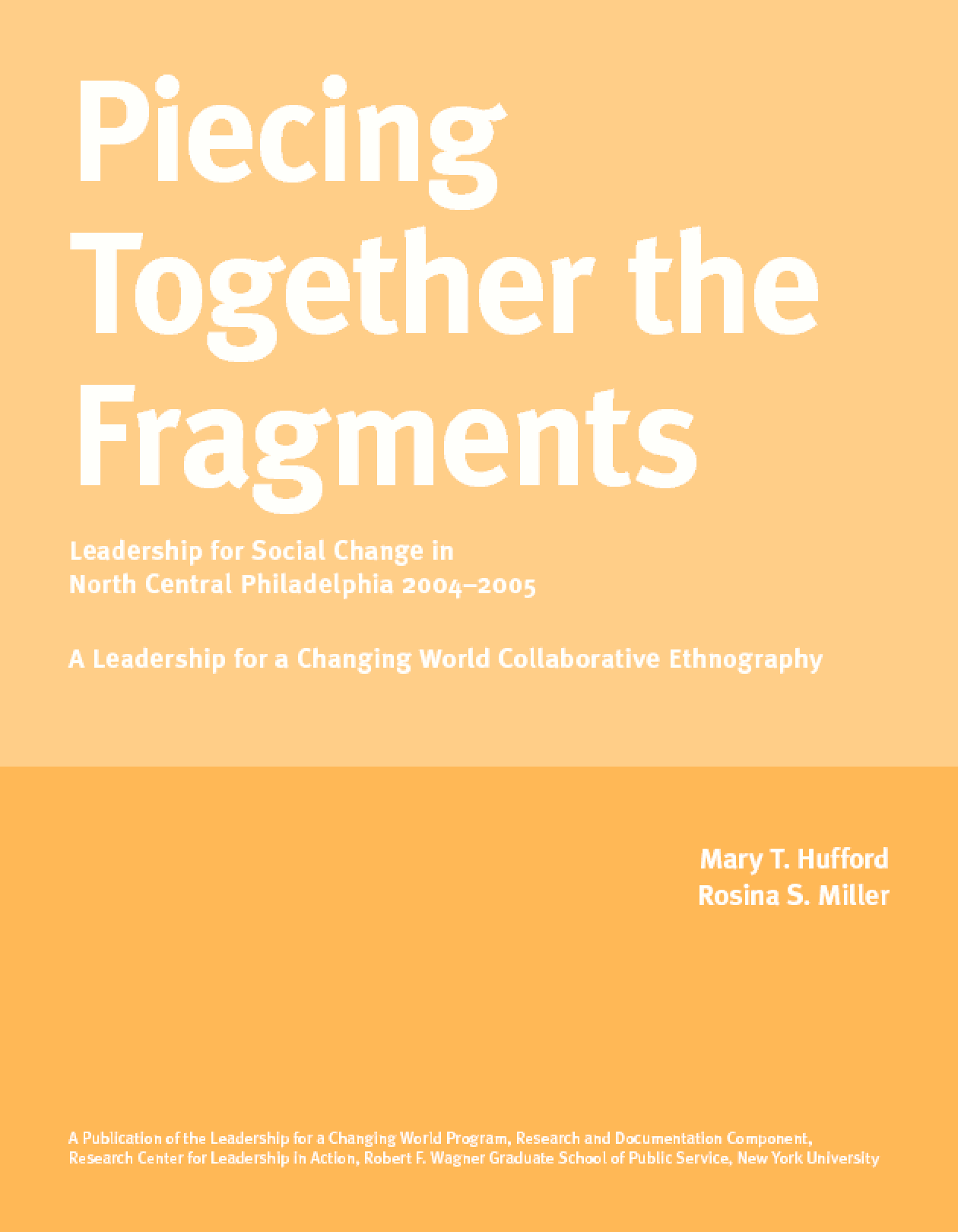 Piecing Together the Fragments: An Ethnography of Leadership for Social Change in North Central Philadelphia 2004-2005