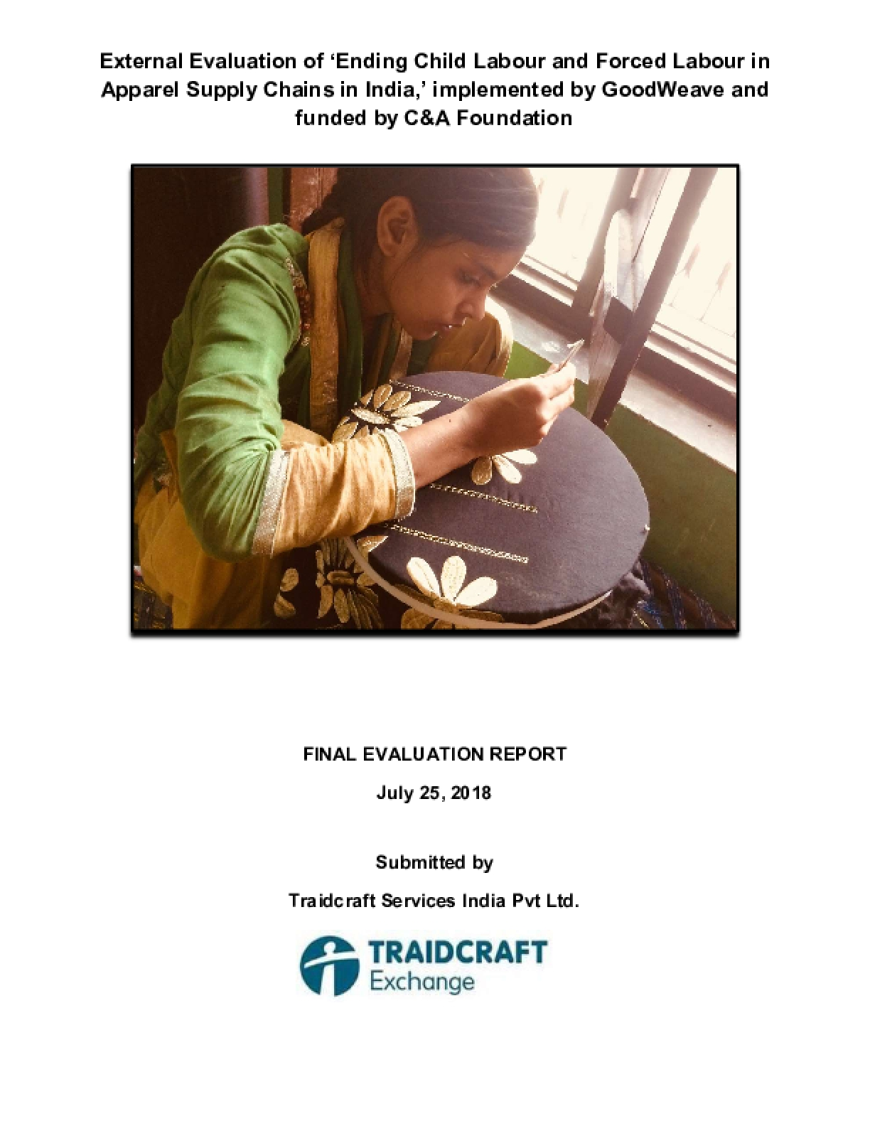 External Evaluation of 'Ending Child Labour and Forced Labour in Apparel Supply Chains in India,' implemented by GoodWeave and funded by C&A Foundation