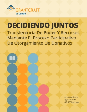 Decidiendo Juntos: Transferencia De Poder Y Recursos Mediante El Proceso Participativo De Otorgamiento De Donativos