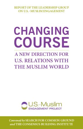 Changing Course: A New Direction for U.S. Relations With the Muslim World